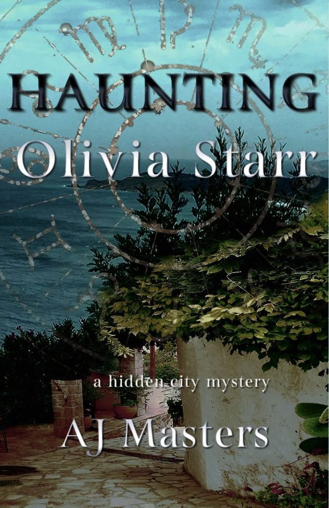Cover for Haunting Olivia Starr, Book 1 in the new Hidden City Mysteries international cozy mystery series, available today at Amazon.com